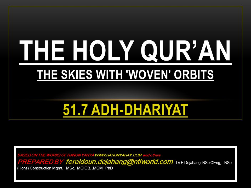 THE HOLY QURAN THE SKIES WITH 'WOVEN' ORBITS 51.7 ADH-DHARIYAT 51.7 ADH-DHARIYAT BASED ON THE WORKS OF HARUN YAHYA WWW.HARUNYAHAY.COM and others PREPA
