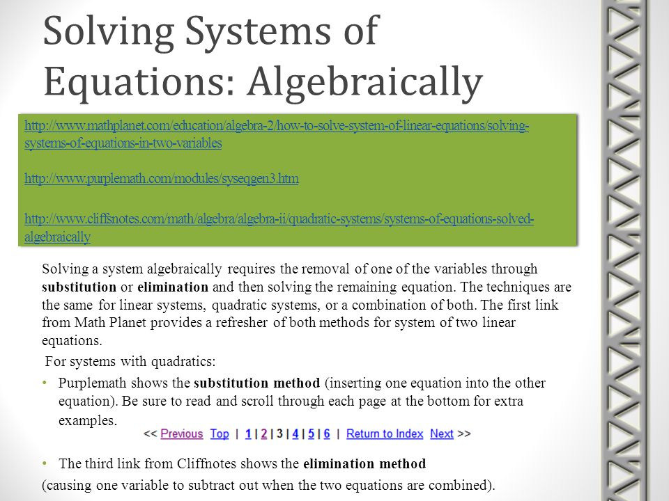 http://www.mathplanet.com/education/algebra-2/how-to-solve-system-of-linear-equations/solving- systems-of-equations-in-two-variables http://www.purple