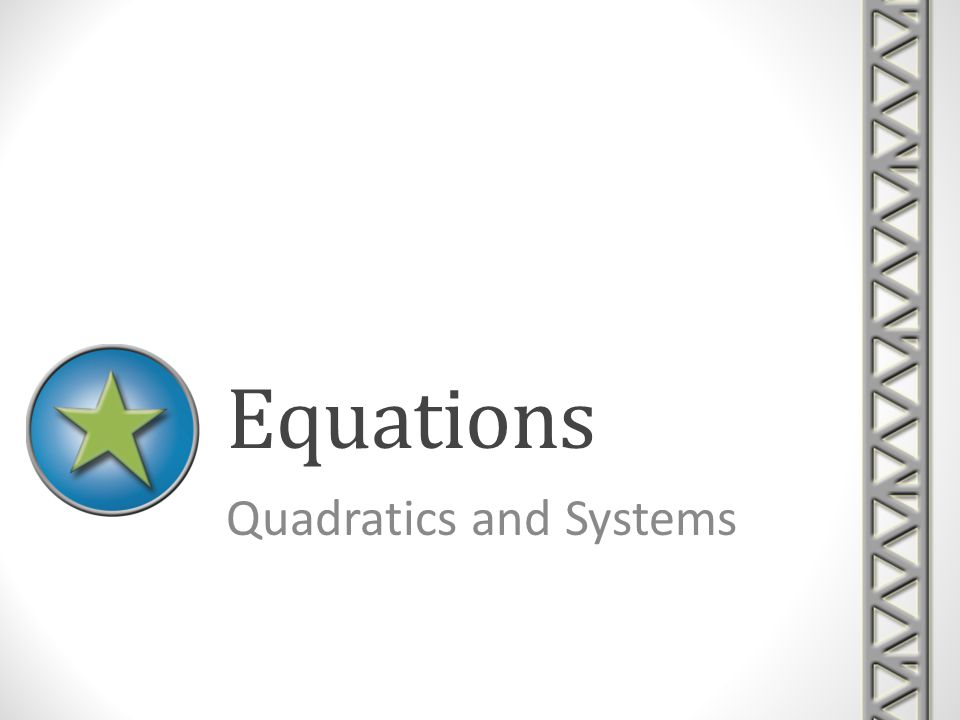Overview In this module youll be given information and tutorials about a class of equations called quadratics.