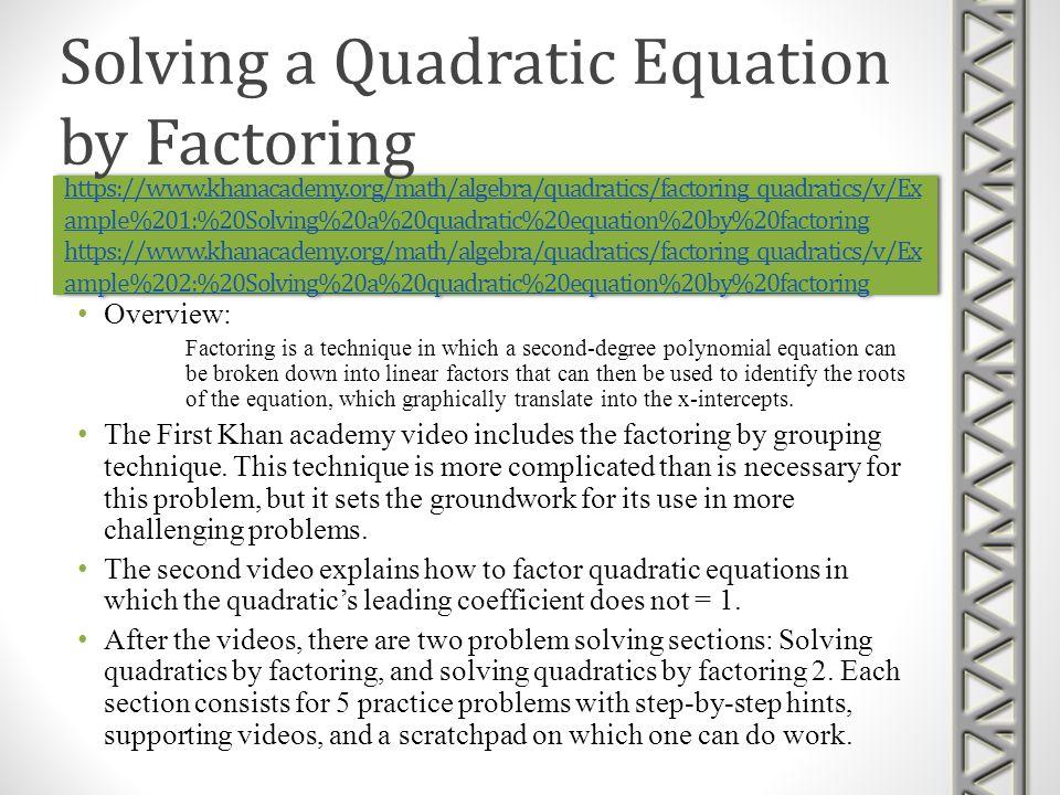 https://www.khanacademy.org/math/algebra/quadratics/quadratic_inequalities/v/quadratic- inequalities http://www.mathsisfun.com/algebra/inequality-quadratic-solving.html https://www.khanacademy.org/math/algebra/quadratics/quadratic_inequalities/v/quadratic- inequalities http://www.mathsisfun.com/algebra/inequality-quadratic-solving.html Solving quadratic inequalities requires foundational skills of graphing and solving quadratics.