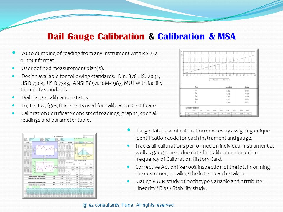 Dail Gauge Calibration & Calibration & MSA Auto dumping of reading from any instrument with RS 232 output format.