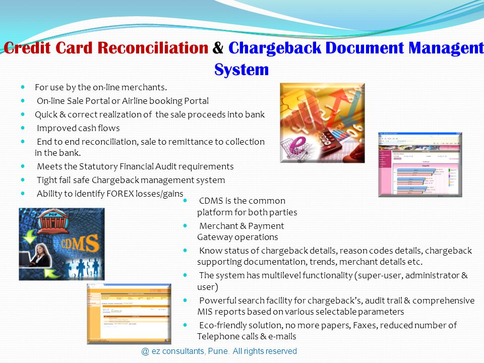 Credit Card Reconciliation & Chargeback Document Managent System For use by the on-line merchants.