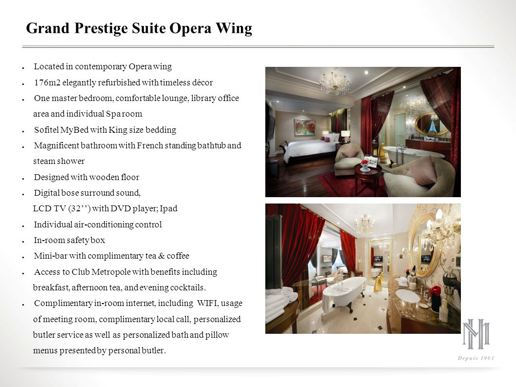 Grand Prestige Suite Opera Wing Located in contemporary Opera wing 176m2 elegantly refurbished with timeless décor One master bedroom, comfortable lou