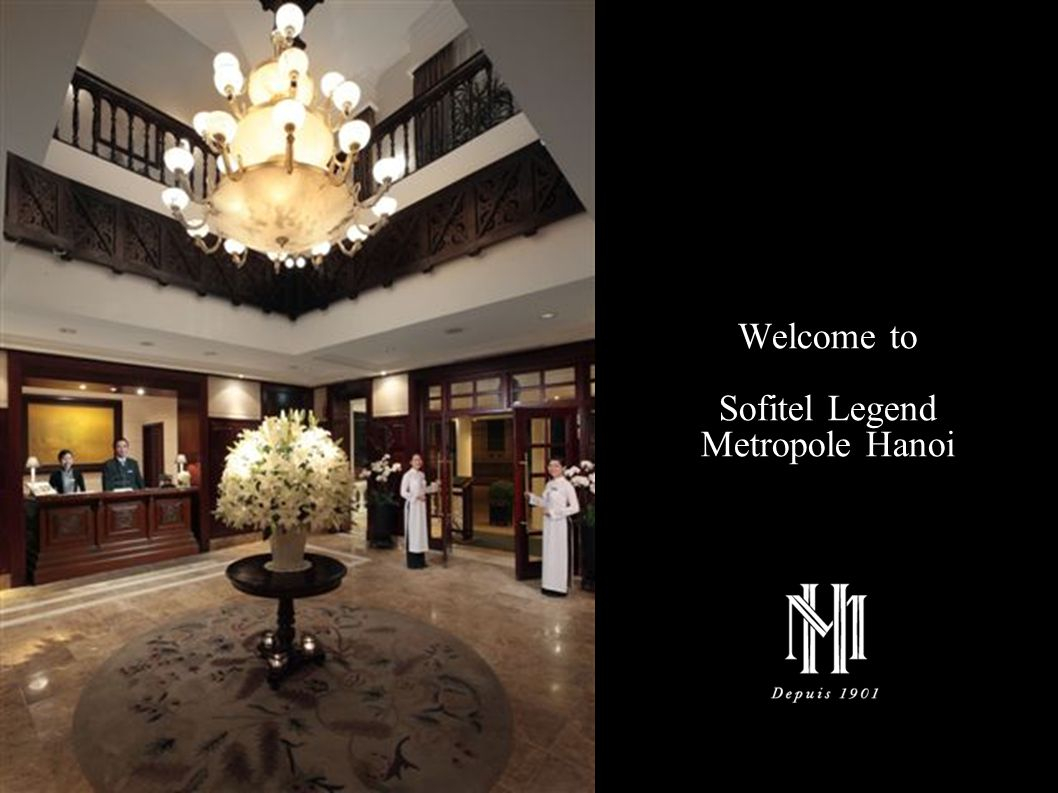 Hotel Metropole Hanoi The first Sofitel Legend in the world Fully renovated in June 2009 Historical colonial style Located in the heart of Hanoi: 5 minutes walking distance to Hoan Kiem Lake and Hanoi Opera House and 10 minutes to the Old Quarter Legendary services with 111 years of tradition Unique Experience in Vintage Citroen car Selection of legendary gourmet offerings, favored by iconic personalities of our time Personalized cooking class CONNECTING TO : 45 – 60 minutes drive (45km) from Noi Bai International Airport 10 minutes drive (2km) from Hanoi train station 10 minutes drive (2km) from the Red River dock