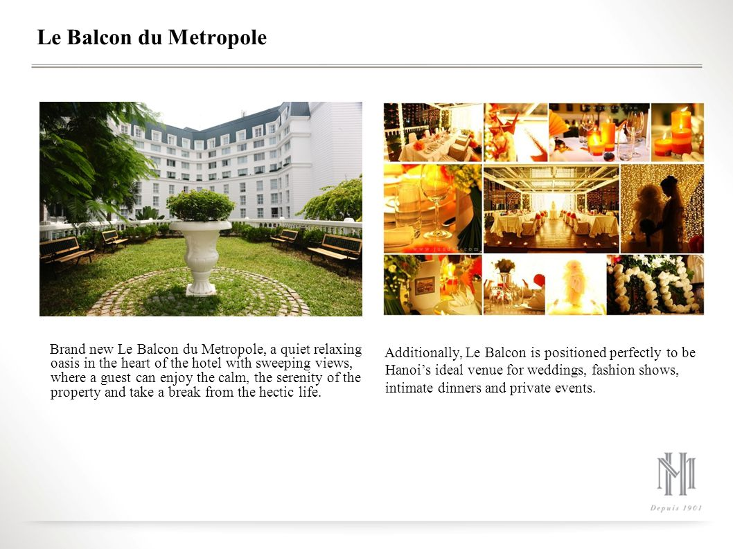 Le Balcon du Metropole Brand new Le Balcon du Metropole, a quiet relaxing oasis in the heart of the hotel with sweeping views, where a guest can enjoy