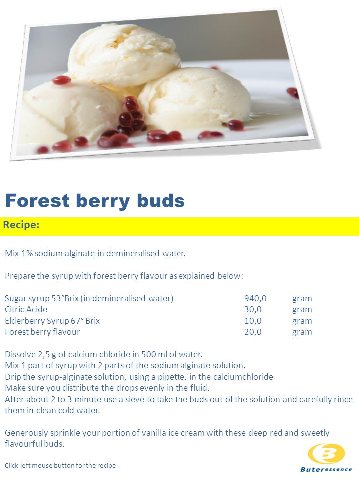 Forest berry buds Recipe: Mix 1% sodium alginate in demineralised water.