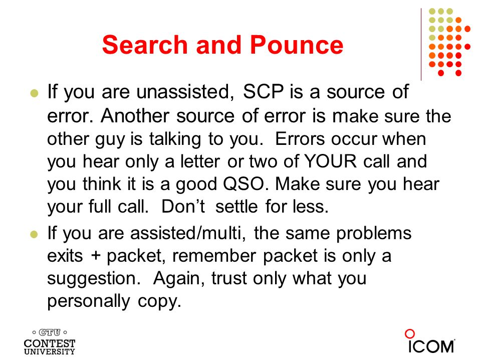 Search and Pounce If you are unassisted, SCP is a source of error.