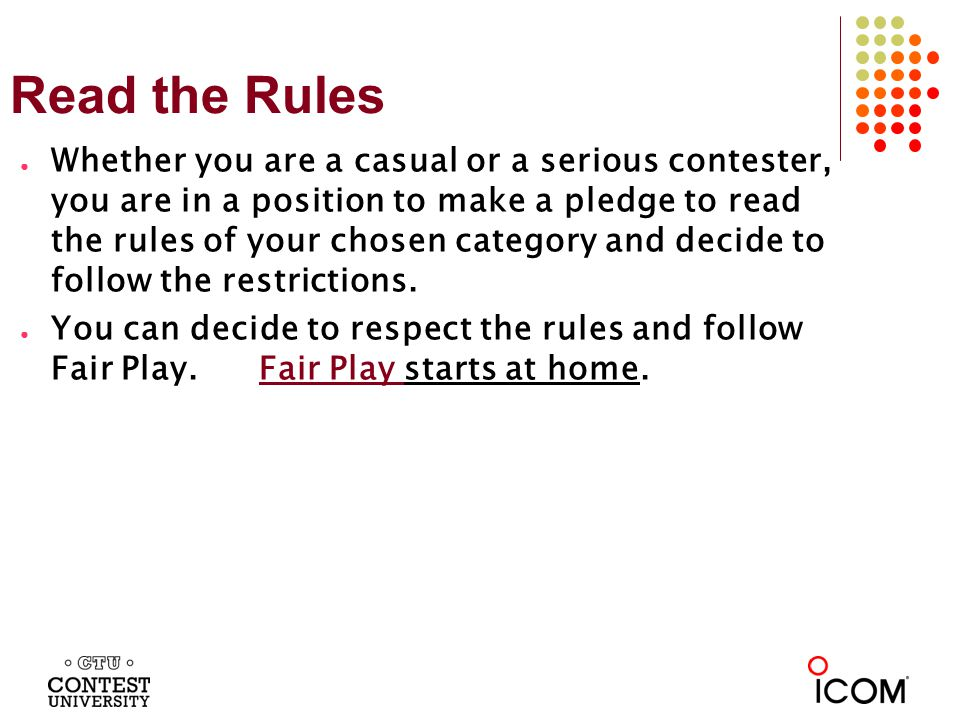 Read the Rules Whether you are a casual or a serious contester, you are in a position to make a pledge to read the rules of your chosen category and decide to follow the restrictions.