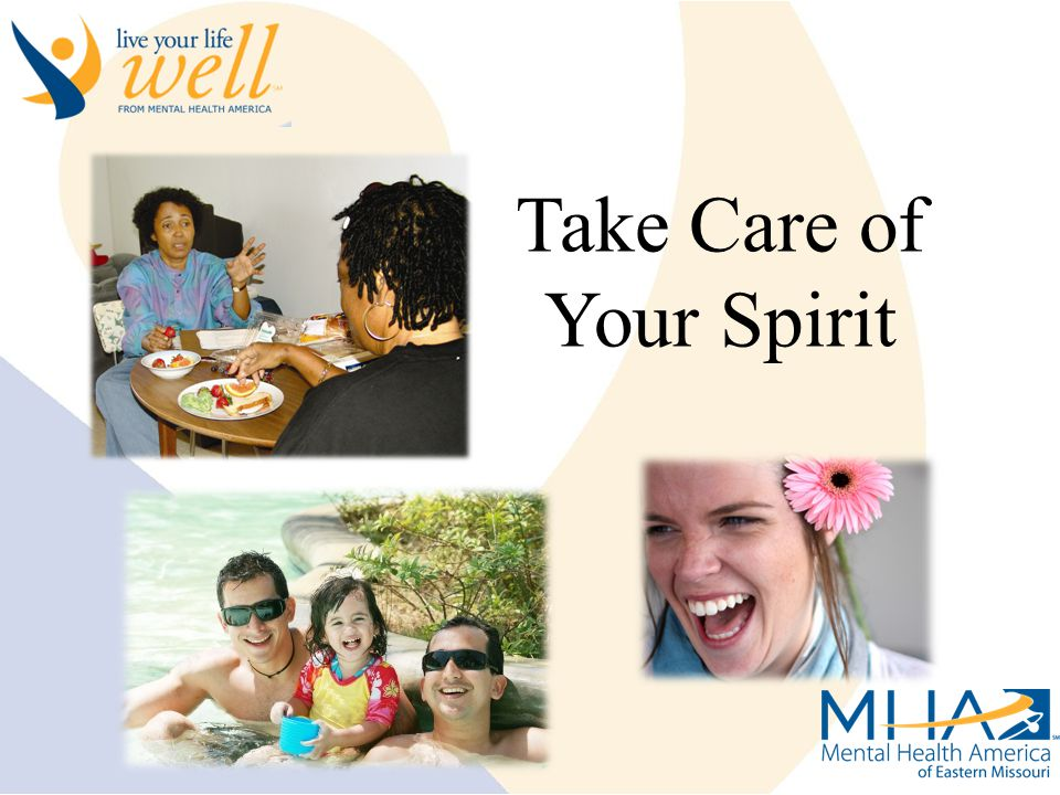 Live Your Life Well Take Care of Your Spirit
