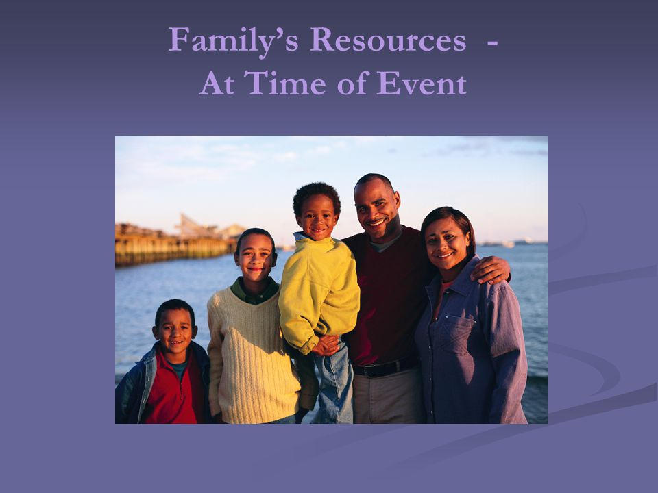 Familys Resources - At Time of Event
