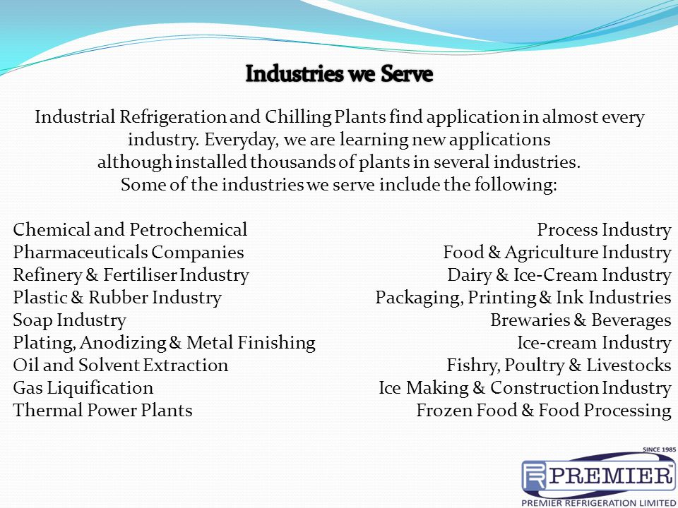 Chemical and Petrochemical Pharmaceuticals Companies Refinery & Fertiliser Industry Plastic & Rubber Industry Soap Industry Plating, Anodizing & Metal
