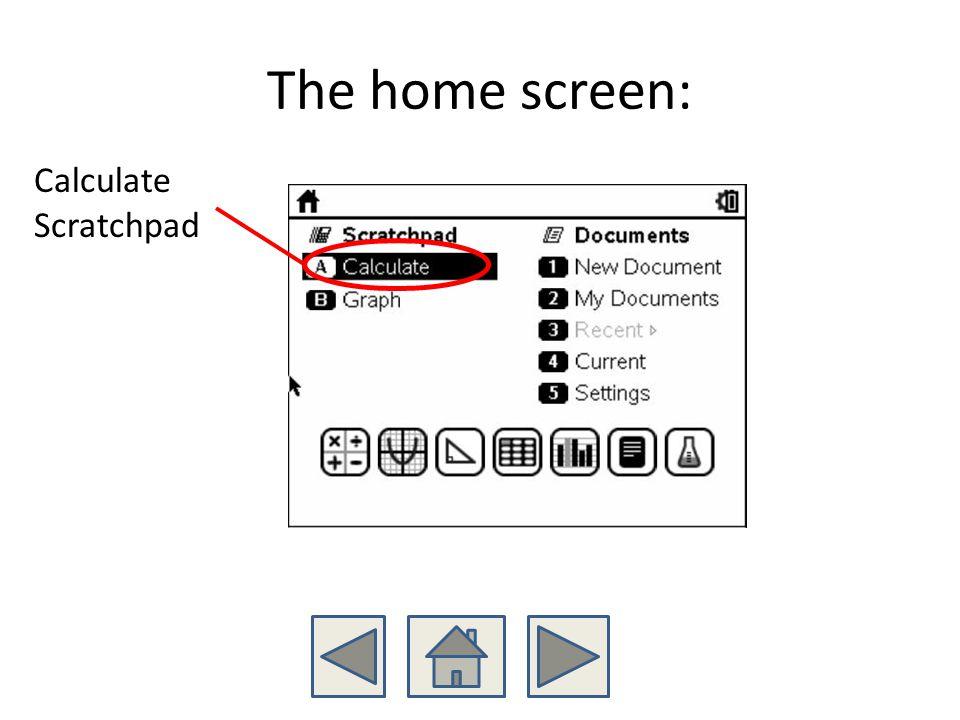 The home screen: Calculate Scratchpad