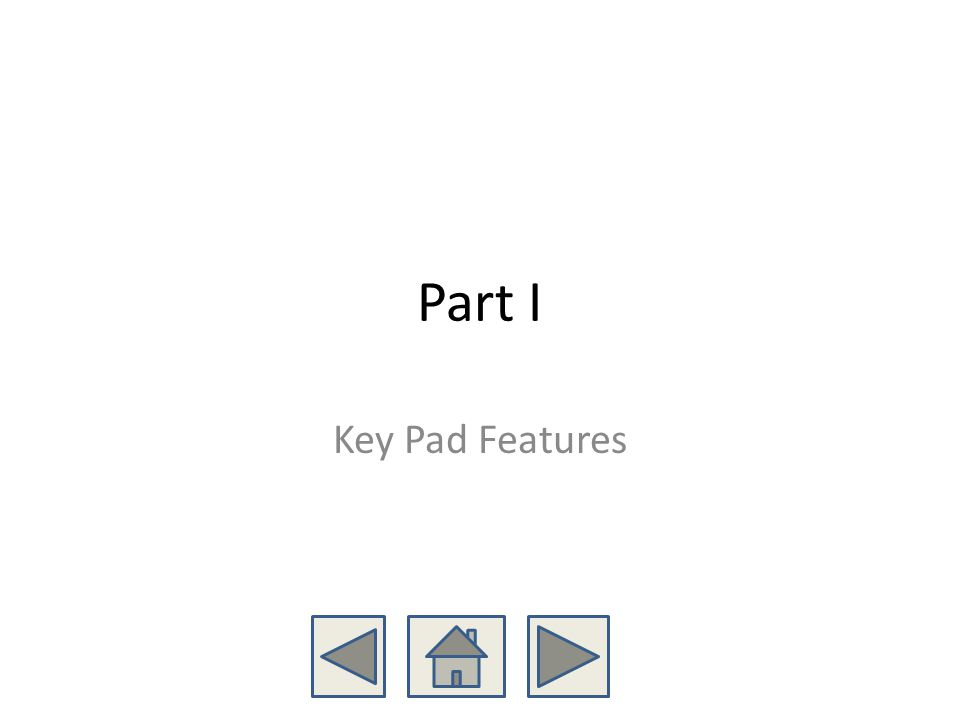 Part I Key Pad Features