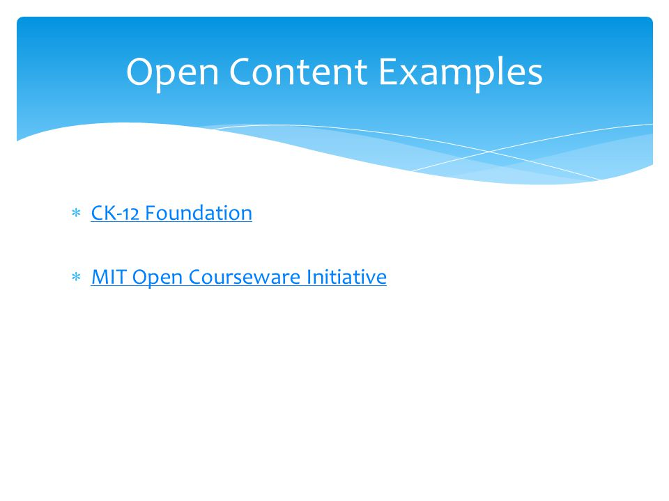 CK-12 Foundation MIT Open Courseware Initiative Open Content Examples