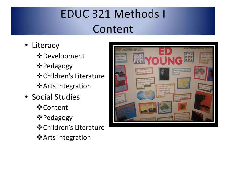 EDUC 321 Methods I Content Literacy Development Pedagogy Childrens Literature Arts Integration Social Studies Content Pedagogy Childrens Literature Arts Integration