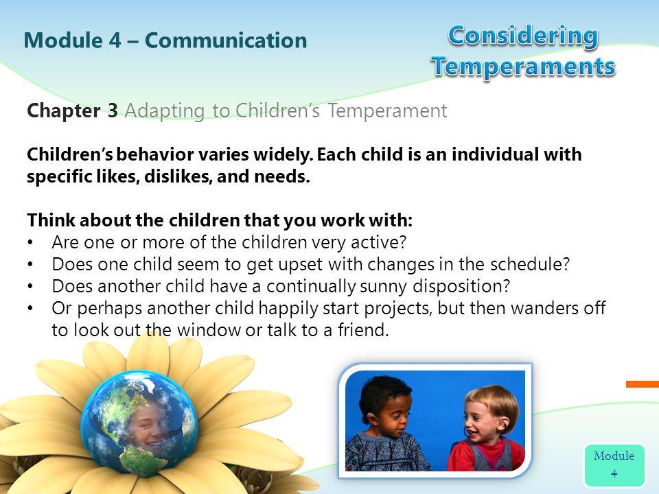 Childrens behavior varies widely.