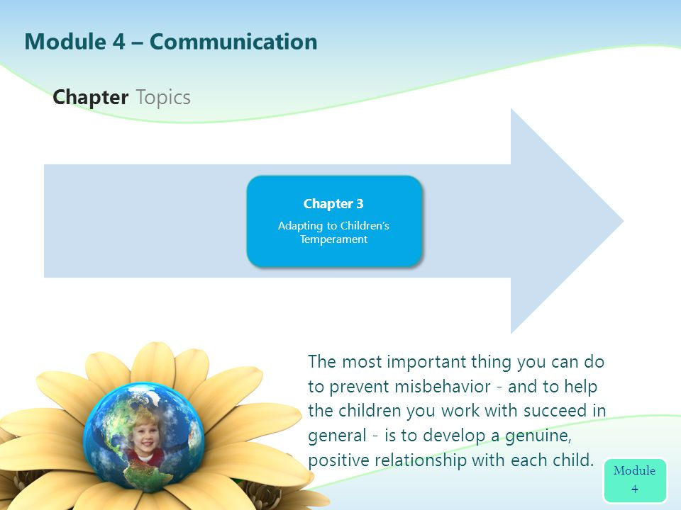 Your knowledge of the children you work with will help you in your efforts to prevent misbehavior.