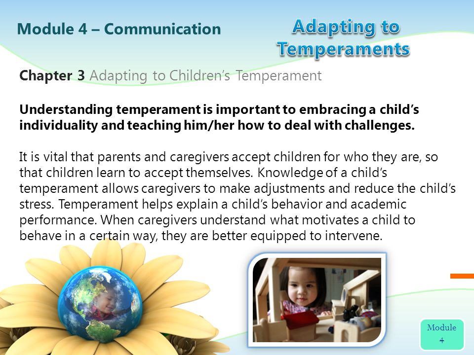 Understanding temperament is important to embracing a childs individuality and teaching him/her how to deal with challenges.