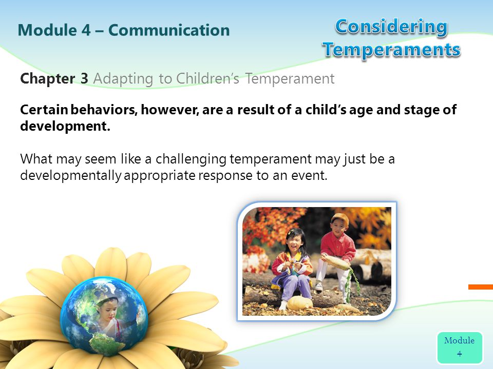A child s temperament influences how easy or hard it is for them to adjust to the child care setting.