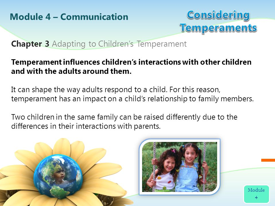 Temperament influences childrens interactions with other children and with the adults around them.