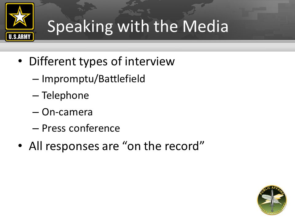 The Importance of the Media Shapes public opinion Re-tells the Army story Conduit between American people and the Army