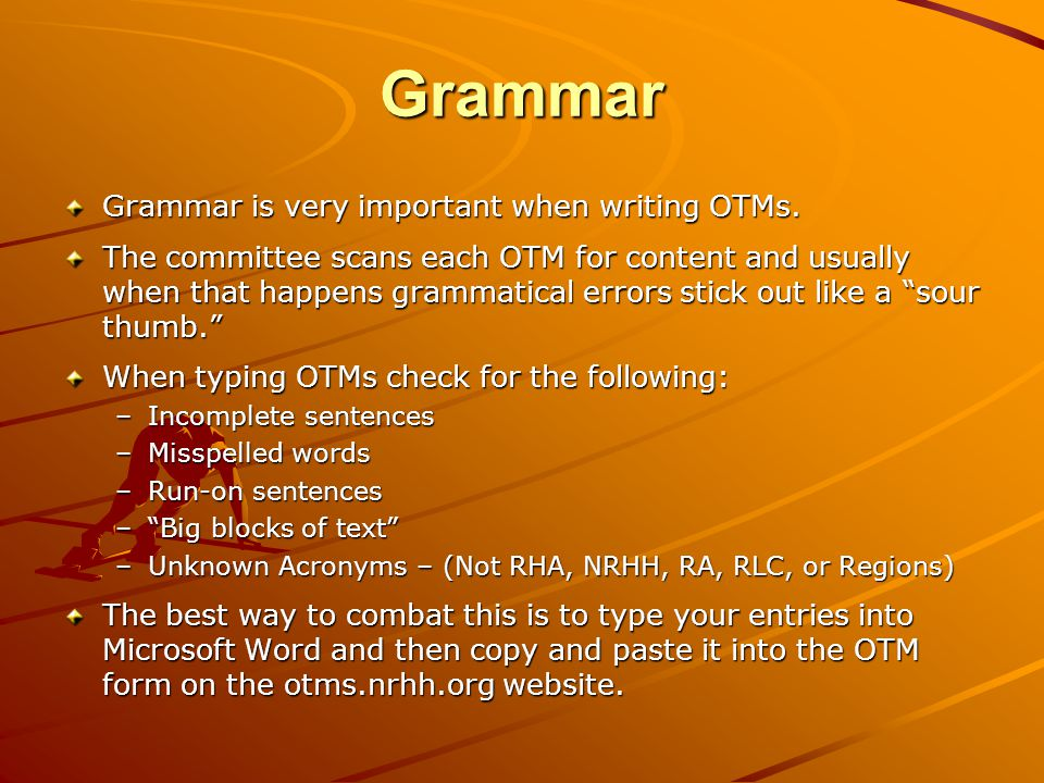 Grammar Grammar is very important when writing OTMs.