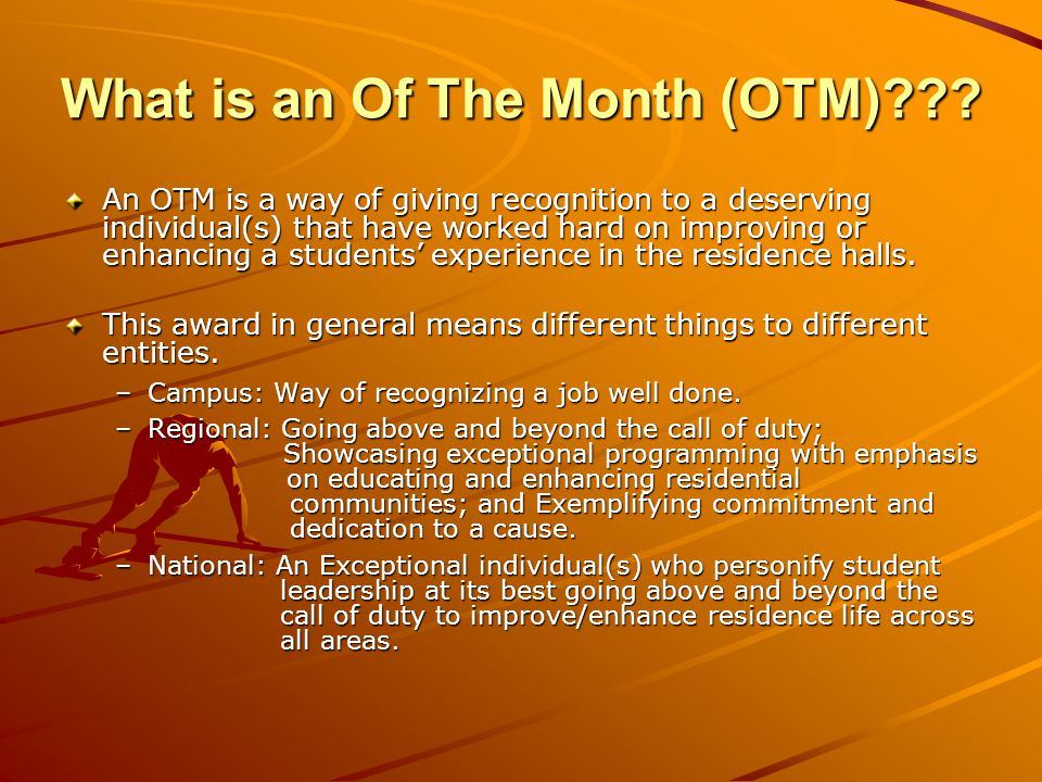 What is an Of The Month (OTM) .