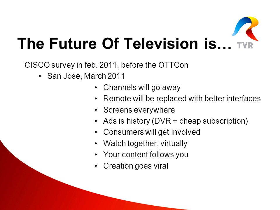The Future Of Television is… CISCO survey in feb.