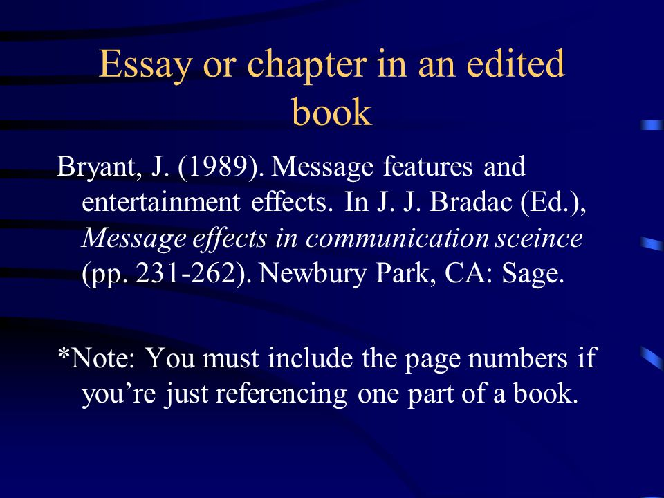 Essay or chapter in an edited book Bryant, J. (1989).