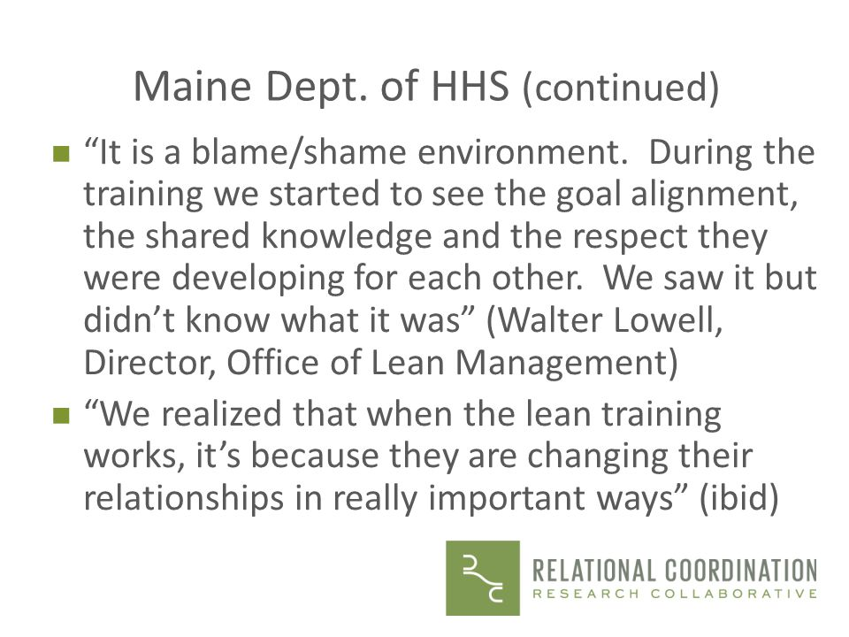 Maine Dept.of HHS (continued) n It is a blame/shame environment.