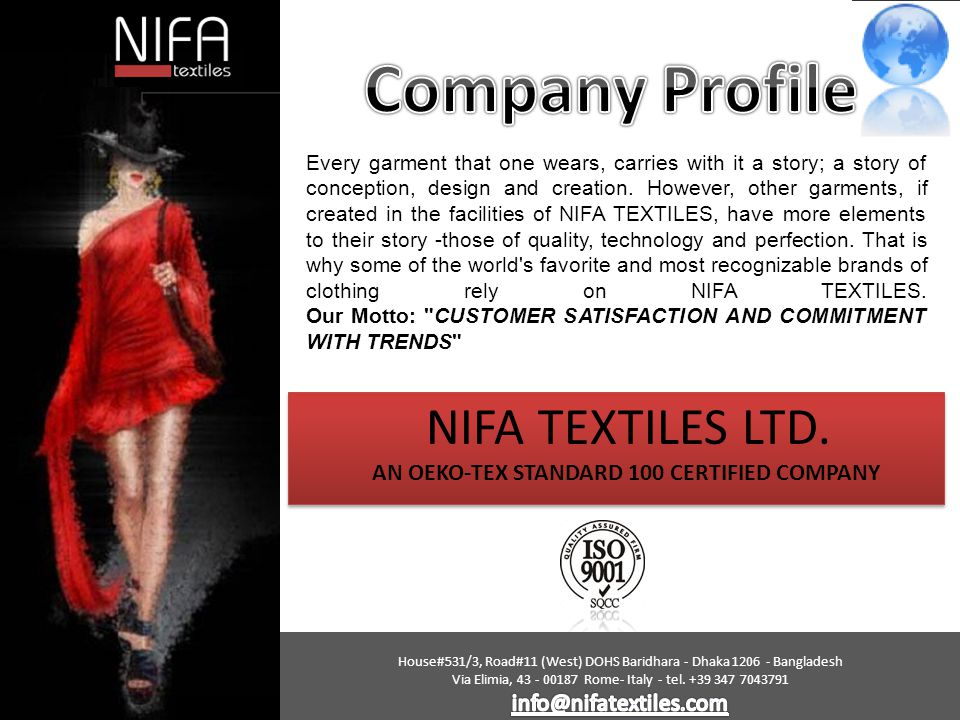 NIFA TEXTILES LTD. AN OEKO-TEX STANDARD 100 CERTIFIED COMPANY Every garment that one wears, carries with it a story; a story of conception, design and