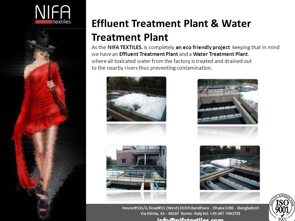 Effluent Treatment Plant & Water Treatment Plant As the NIFA TEXTILES. is completely an eco friendly project keeping that in mind we have an Effluent