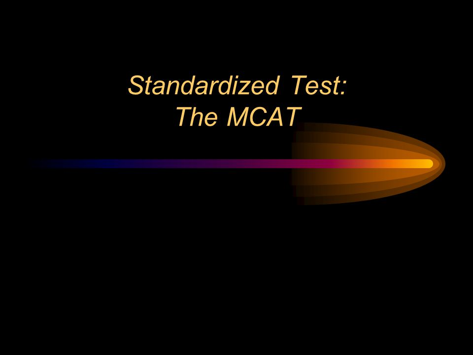 Standardized Test: The MCAT