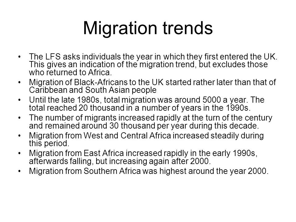 Migration trends The LFS asks individuals the year in which they first entered the UK.
