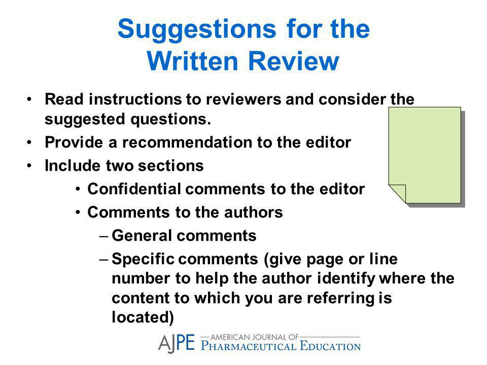 Suggestions for the Written Review Read instructions to reviewers and consider the suggested questions.