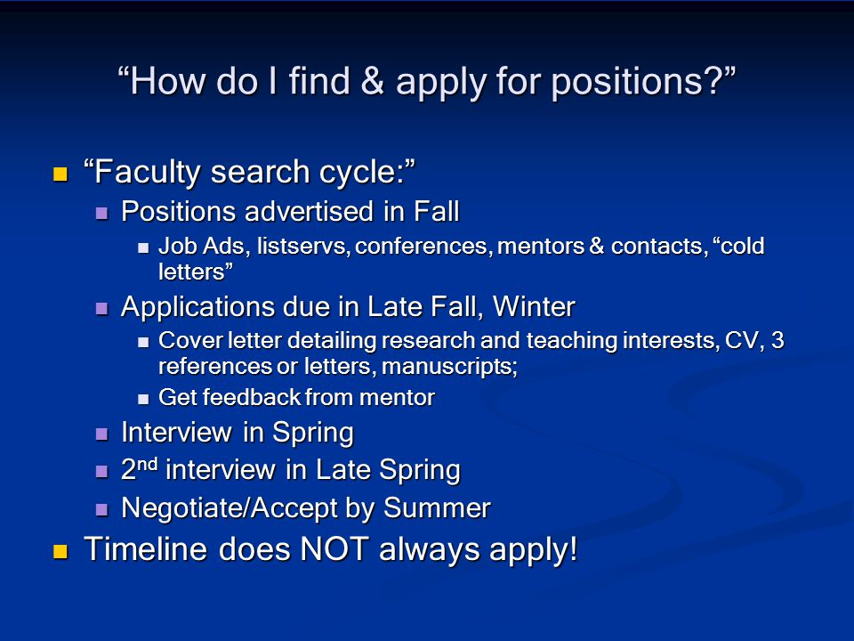 How do I find & apply for positions? Faculty search cycle: Faculty search cycle: Positions advertised in Fall Positions advertised in Fall Job Ads, li