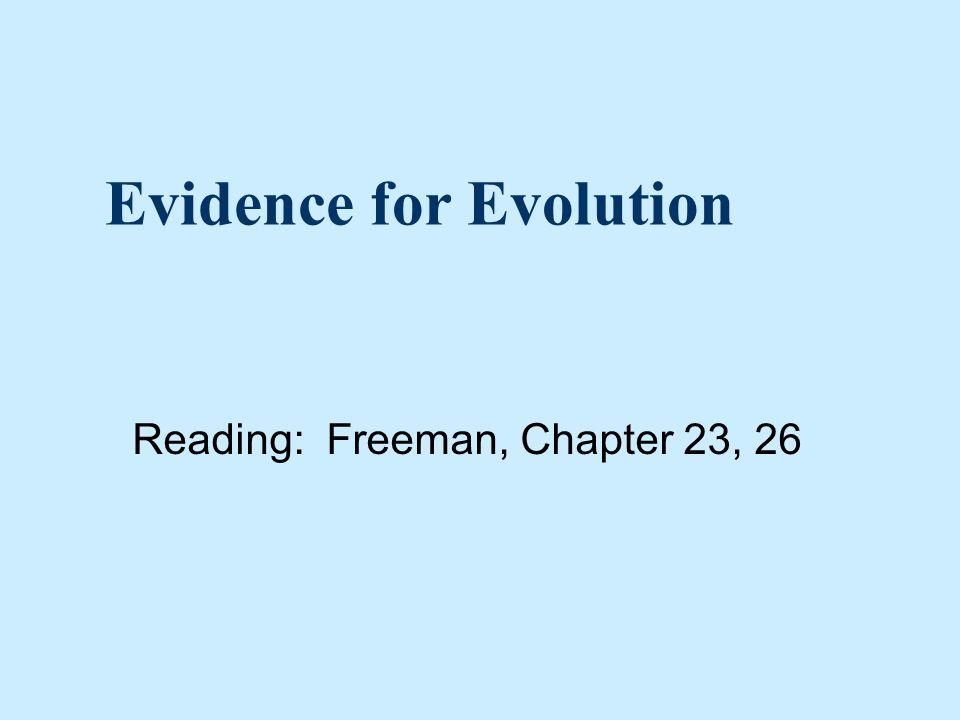 Evidence for Evolution Reading: Freeman, Chapter 23, 26