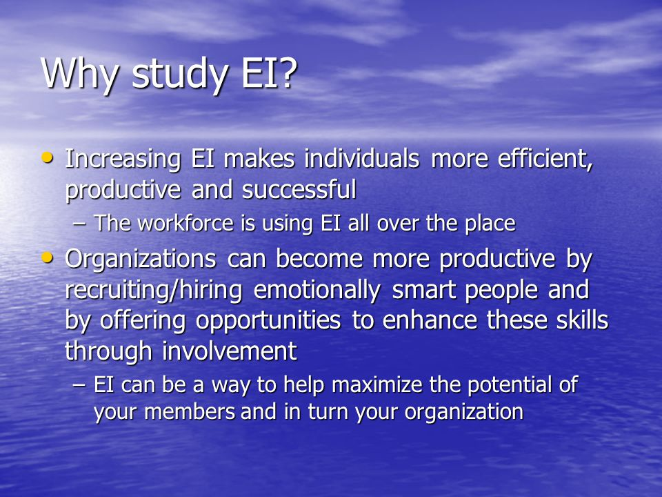Why study EI.