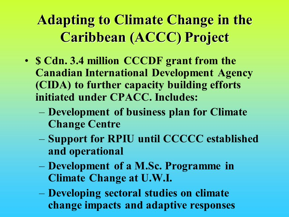 Adapting to Climate Change in the Caribbean (ACCC) Project $ Cdn.