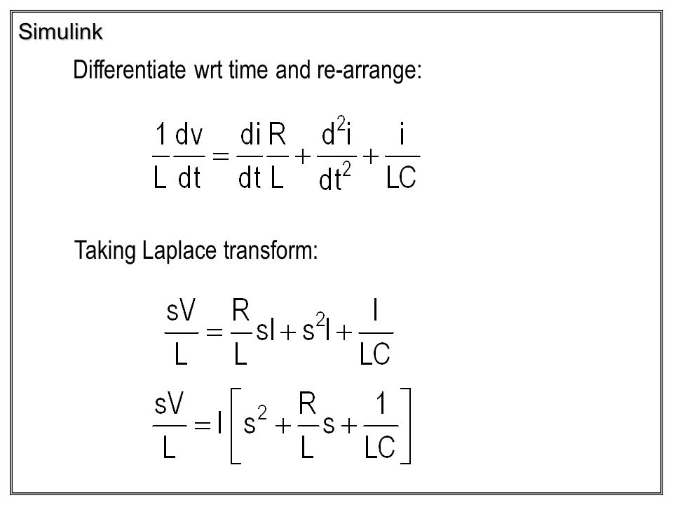 Simulink Differentiate wrt time and re-arrange: Taking Laplace transform: