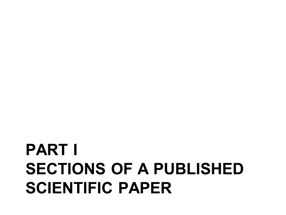 PART I SECTIONS OF A PUBLISHED SCIENTIFIC PAPER