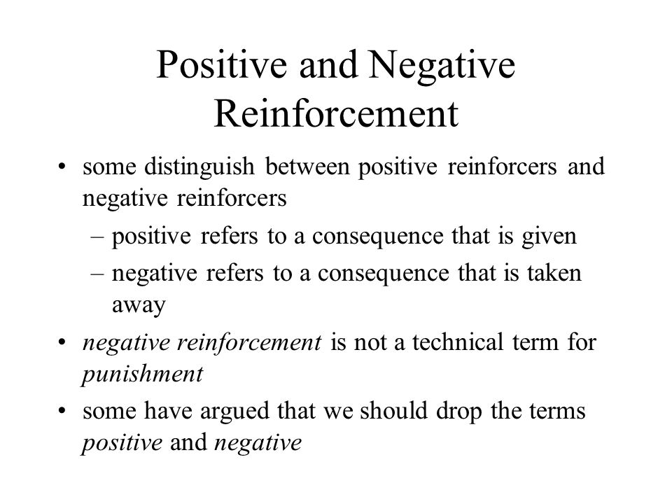 Factors Affecting Negative Reinforcement Effectiveness (continued) use of physically aversive consequences serve as bad models and can lead to aggressive behavior