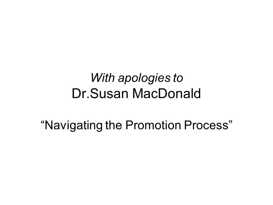 With apologies to Dr.Susan MacDonald Navigating the Promotion Process