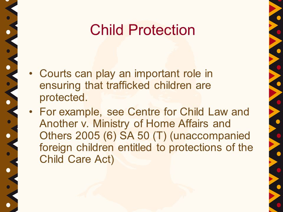 Child Protection Courts can play an important role in ensuring that trafficked children are protected.
