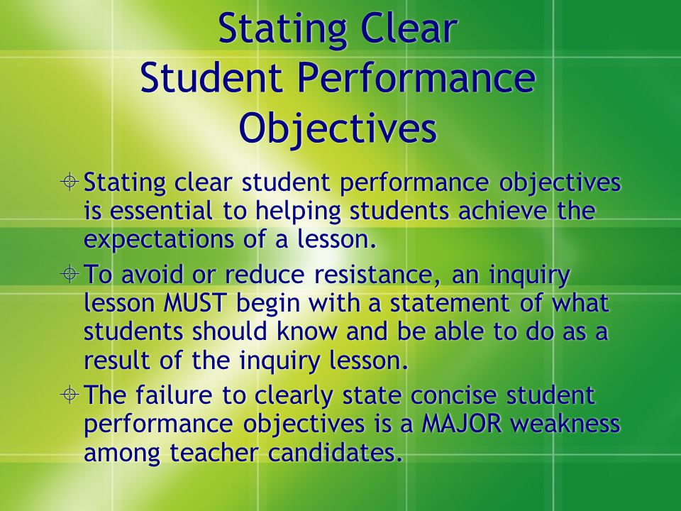 Stating Clear Student Performance Objectives Stating clear student performance objectives is essential to helping students achieve the expectations of