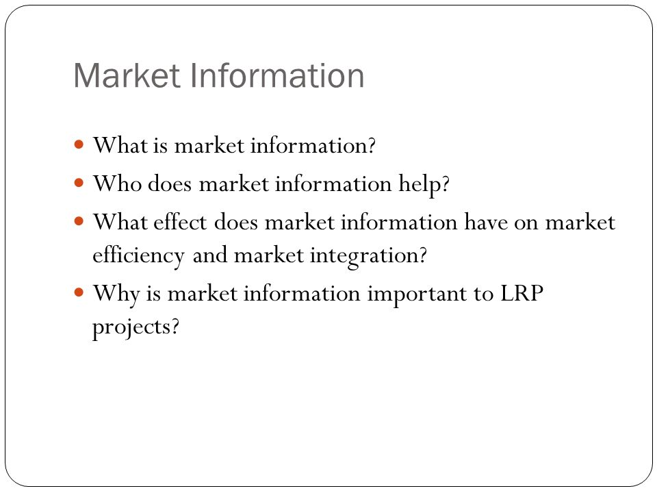 Market Information What is market information.Who does market information help.