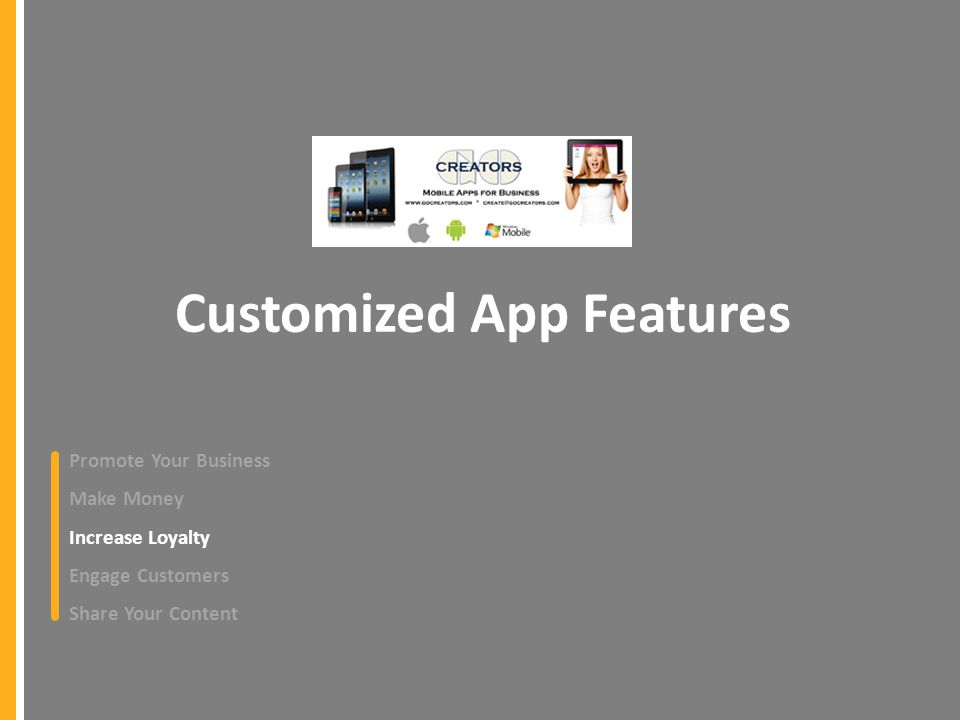 Customized App Features Promote Your Business Make Money Increase Loyalty Engage Customers Share Your Content