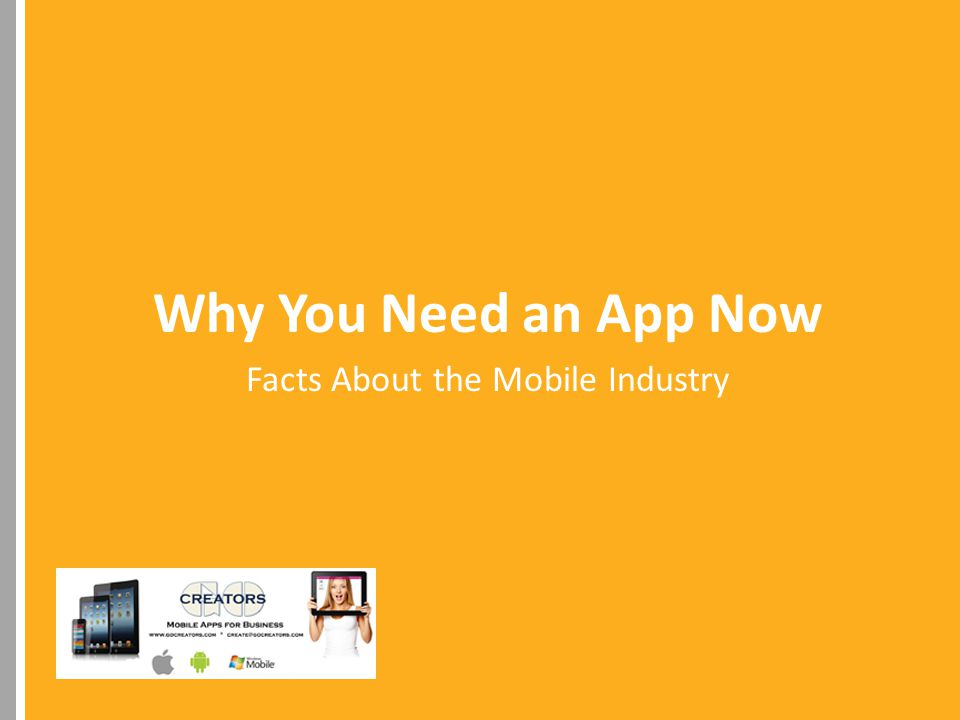 Why You Need an App Now Facts About the Mobile Industry
