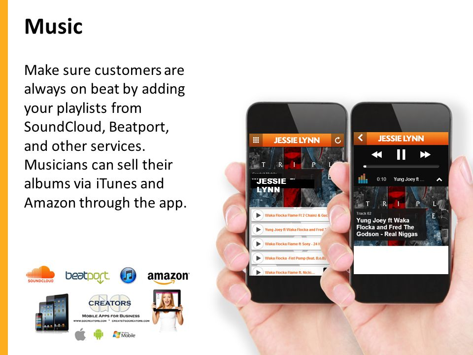 Music Make sure customers are always on beat by adding your playlists from SoundCloud, Beatport, and other services.