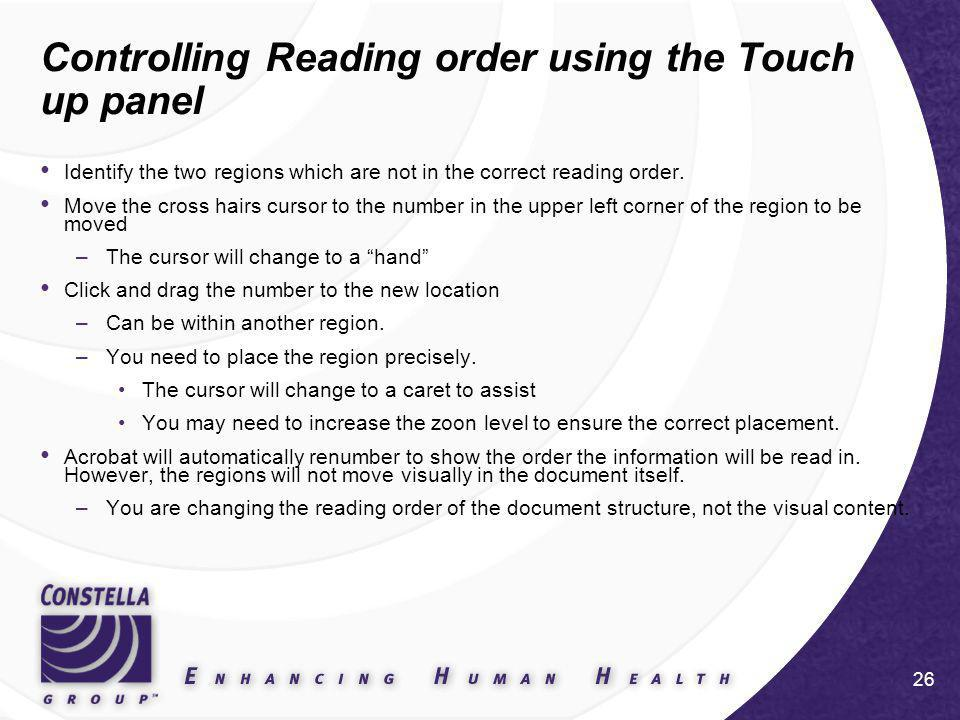 26 Controlling Reading order using the Touch up panel Identify the two regions which are not in the correct reading order.